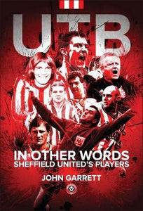 UTB – In other words – Sheffield United's Players