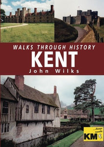 Walks Through History - Kent