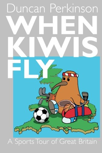 When Kiwis Fly: A Sport's Tour of Great Britain
