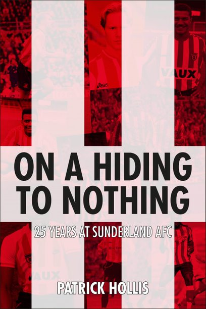 On a Hiding to Nothing - 25 Years at Sunderland AFC