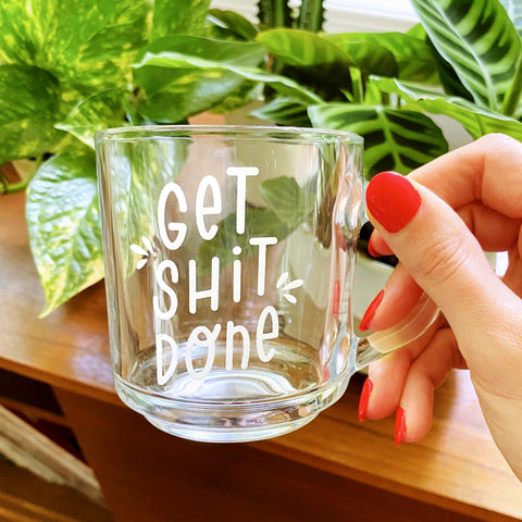 Get Shit Done Clear Mug