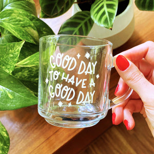 Good Day Clear Mug