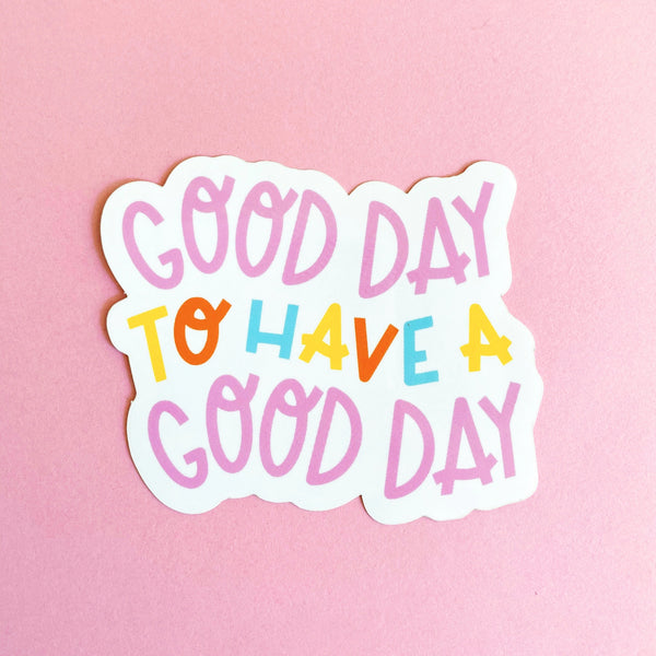 Good Day Sticker