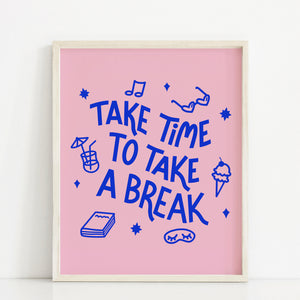 Take a Break Print