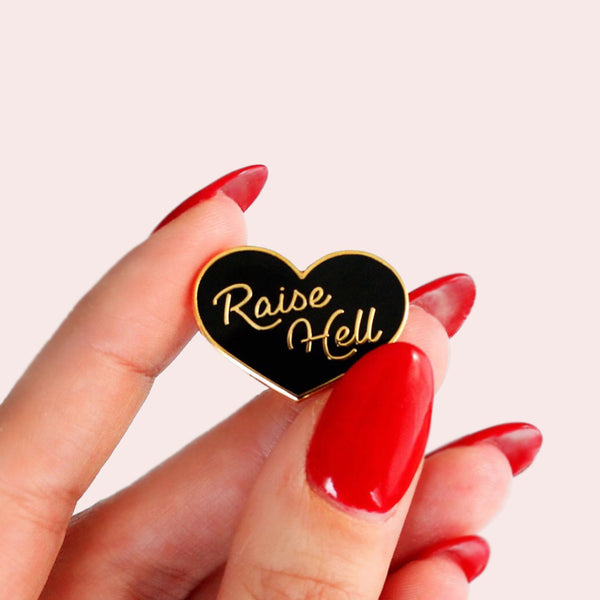 Raise Hell Enamel Pin