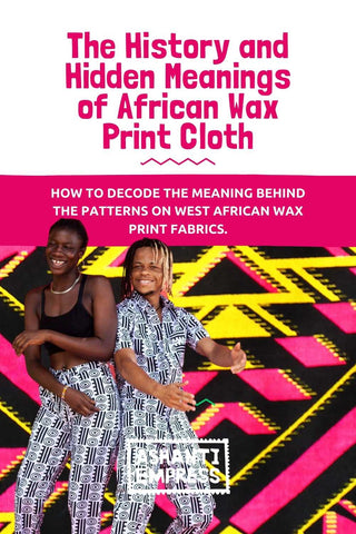 History and hidden meaning of african print fabrics