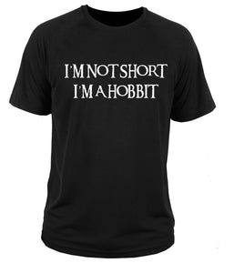I'm Not Short, I'm a Hobbit T-Shirt
