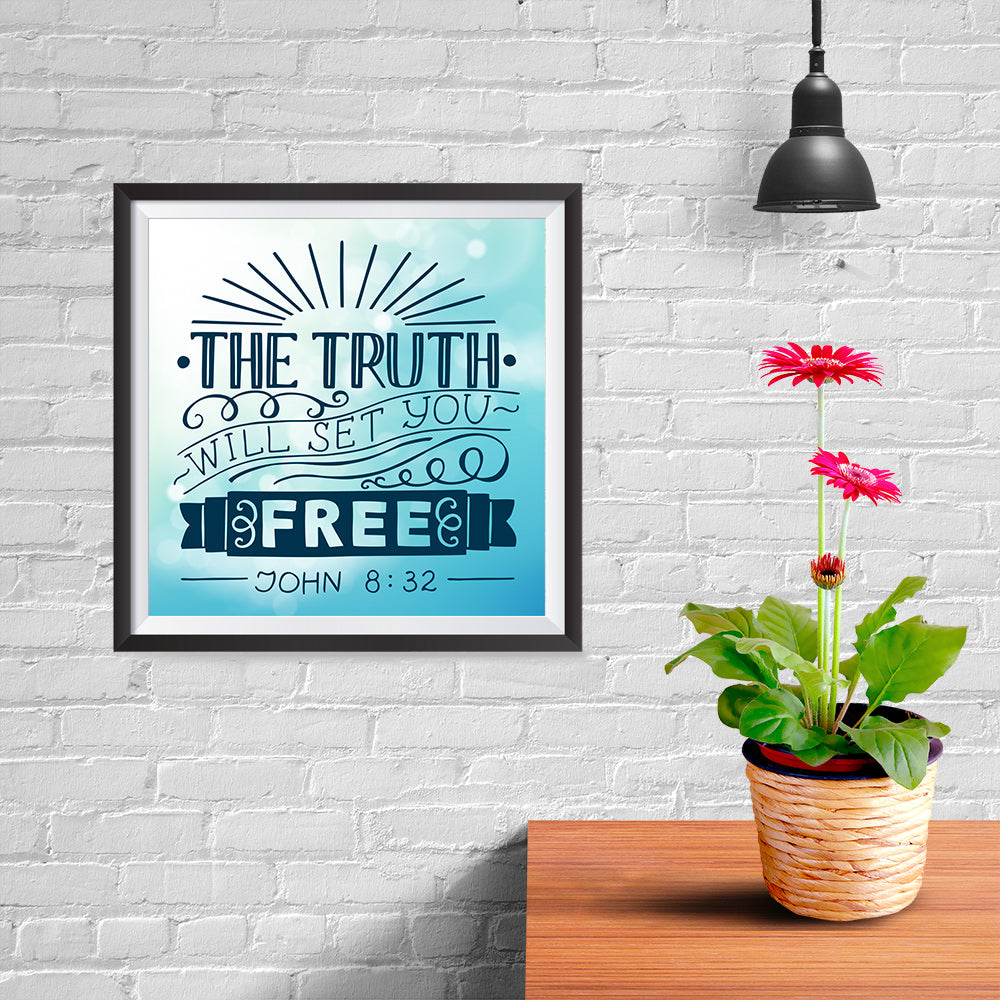 Ezposterprints - The Truth Will Set You Free - 10x10 ambiance display photo sample