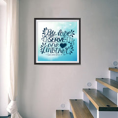 Ezposterprints - By Love Serve One Another - 16x16 ambiance display photo sample
