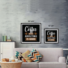 Ezposterprints - Coffee Because Adulting is Hard ambiance display photo sample