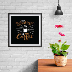 Ezposterprints - My Blood Type is Coffee - 10x10 ambiance display photo sample