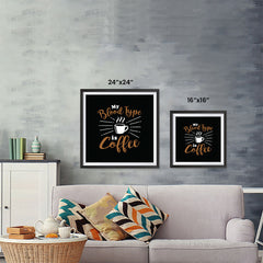 Ezposterprints - My Blood Type is Coffee ambiance display photo sample