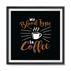 Ezposterprints - My Blood Type is Coffee with frame photo sample