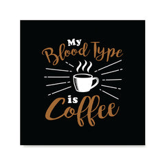 Ezposterprints - My Blood Type is Coffee