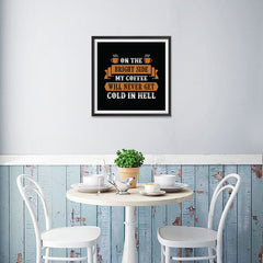 Ezposterprints - On The Bright Side My Coffee Will Never Get Cold In Hell - 16x16 ambiance display photo sample