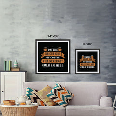Ezposterprints - On The Bright Side My Coffee Will Never Get Cold In Hell ambiance display photo sample