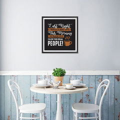 Ezposterprints - I Am Drinking Coffee, Follow Your Dream, People! - 16x16 ambiance display photo sample