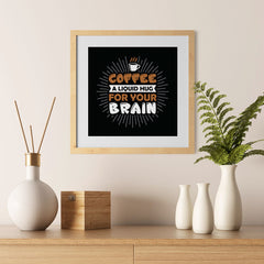 Ezposterprints - Coffee a Liquid Hug For Your Brain - 12x12 ambiance display photo sample