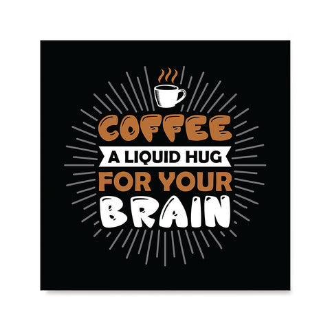 Ezposterprints - Coffee a Liquid Hug For Your Brain