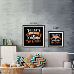 Ezposterprints - Today's Good Mood is Sponsored by Coffee ambiance display photo sample