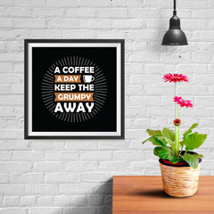 Ezposterprints - A Coffee A Day Keep The Grumpy Away - 10x10 ambiance display photo sample