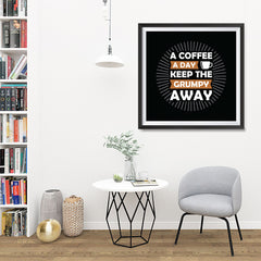 Ezposterprints - A Coffee A Day Keep The Grumpy Away - 32x32 ambiance display photo sample