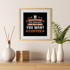 Ezposterprints - Tell Them You Want Coffee - 12x12 ambiance display photo sample