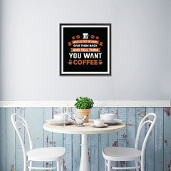 Ezposterprints - Tell Them You Want Coffee - 16x16 ambiance display photo sample