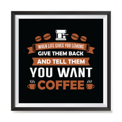 Ezposterprints - Tell Them You Want Coffee with frame photo sample