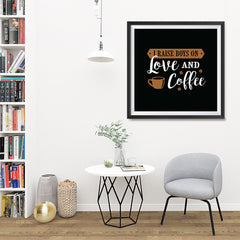 Ezposterprints - I Raise Boys On Love and Coffee - 32x32 ambiance display photo sample