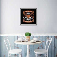 Ezposterprints - Sometimes I Like Coffee More Than People - 16x16 ambiance display photo sample