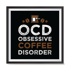 Ezposterprints - OCD Obsessive Coffee Disorder with frame photo sample