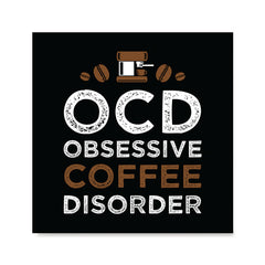 Ezposterprints - OCD Obsessive Coffee Disorder
