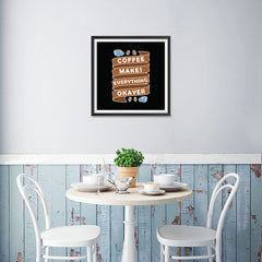 Ezposterprints - Coffee Makes Everything Okayer - 16x16 ambiance display photo sample