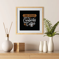 Ezposterprints - This Stylist Runs on Creativity and Coffee - 12x12 ambiance display photo sample