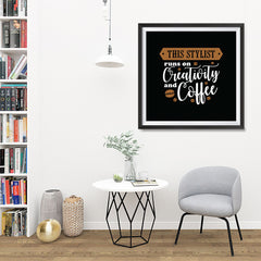 Ezposterprints - This Stylist Runs on Creativity and Coffee - 32x32 ambiance display photo sample