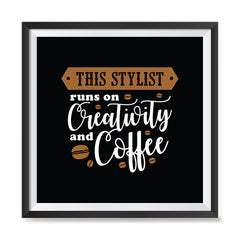 Ezposterprints - This Stylist Runs on Creativity and Coffee with frame photo sample