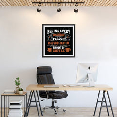 Ezposterprints - Behind Every Successful Person is s Subsctantial Amount of Coffee - 24x24 ambiance display photo sample