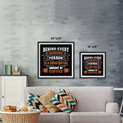 Ezposterprints - Behind Every Successful Person is s Subsctantial Amount of Coffee ambiance display photo sample
