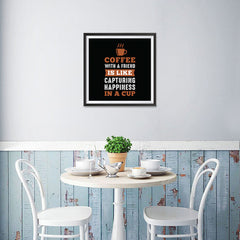 Ezposterprints - Coffee With a Friend Is Like Capturing Happiness in a Cup - 16x16 ambiance display photo sample