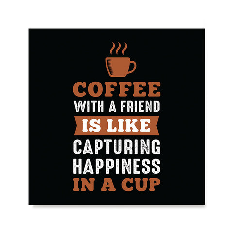 Ezposterprints - Coffee With a Friend Is Like Capturing Happiness in a Cup