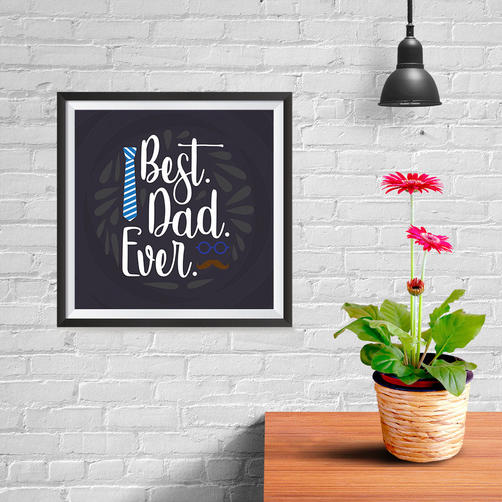 Ezposterprints - Best Dad Ever 2 | Father's Day Posters - 10x10 ambiance display photo sample