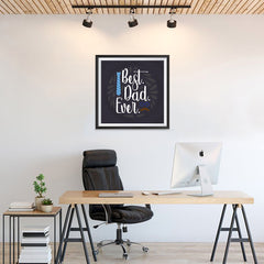 Ezposterprints - Best Dad Ever 2 | Father's Day Posters - 24x24 ambiance display photo sample