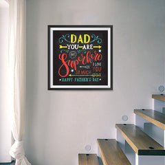 Ezposterprints - Dad! You Are My Super Hero, I love you so much | Father's Day Posters - 16x16 ambiance display photo sample