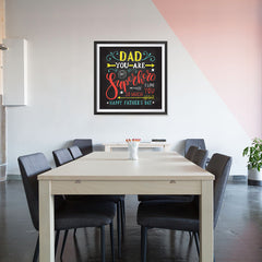 Ezposterprints - Dad! You Are My Super Hero, I love you so much | Father's Day Posters - 32x32 ambiance display photo sample