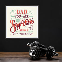 Ezposterprints - Dad! You Are My Super Hero, I love you so much 2 | Father's Day Posters - 12x12 ambiance display photo sample