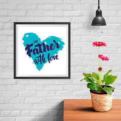 Ezposterprints - To Father, With Love | Father's Day Posters - 10x10 ambiance display photo sample