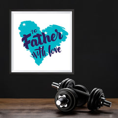 Ezposterprints - To Father, With Love | Father's Day Posters - 12x12 ambiance display photo sample