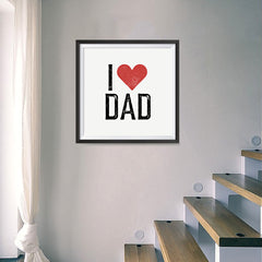 Ezposterprints - I Love Dad | Father's Day Posters - 16x16 ambiance display photo sample