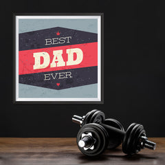 Ezposterprints - Best Dad Ever 3 | Father's Day Posters - 12x12 ambiance display photo sample